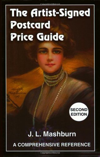 The Artist-Signed Postcard Price Guide, Second Edition: A Comprehensive Reference