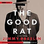 The Good Rat: A True Story | Jimmy Breslin