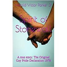 Spirit of Stonewall: A true story: The Original Gay Pride Declaration 1978