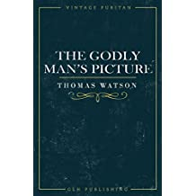 The Godly Man's Picture (Vintage Puritan)