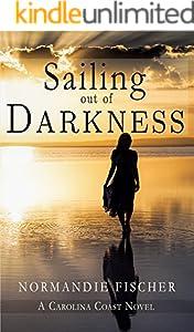 Sailing out of Darkness: A Carolina Coast Novel (Carolina Coast Stories Book 4)