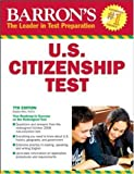 img - for Barron's U.S. Citizenship Test (Barron's United States Citizenship Test) by Gladys Alesi M.B.A. (2008-08-01) book / textbook / text book