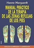 Manual Práctico de la Terapia de Las Zonas Reflejas de los Pies, Hanne Marquardt, 8479535458