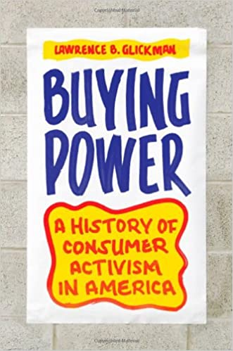 Buying power a history of consumer activism in america lawrence b buying power a history of consumer activism in america 1st edition fandeluxe