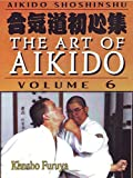 Aikido Shoshinshu The Art of Aikido Vol6 Kensho Furuya