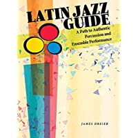 Image for Latin Jazz Guide: A Path to Authentic Percussion and Ensemble Performance