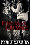 Every Move You Make by Carla Cassidy front cover