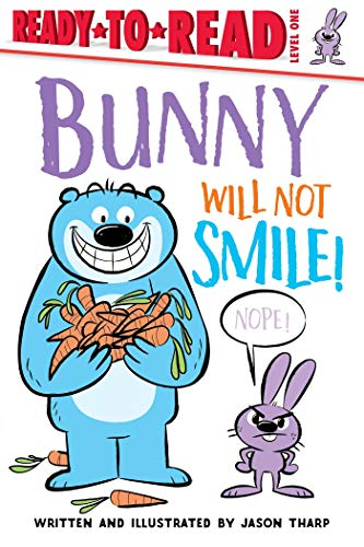 Bunny Will Not Smile! (Ready-to-Reads)