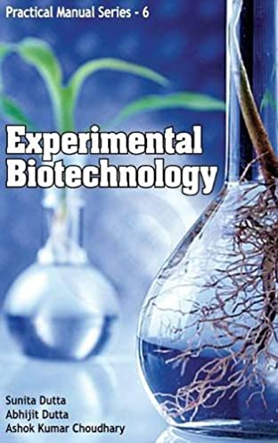 buy experimental biotechnology practical manual series book online rh amazon in plant biotechnology practical manual pdf biotechnology lab manual class 11