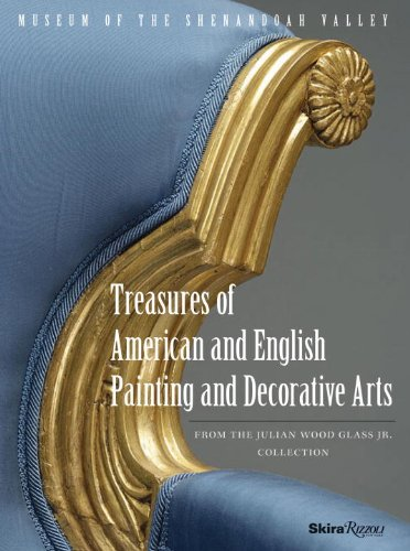 Treasures of American and English Painting and Decorative Arts: From The Julian Wood Glass Jr. Collection