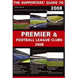 The Supporters' Guide to Premier and Football League Clubs 2008