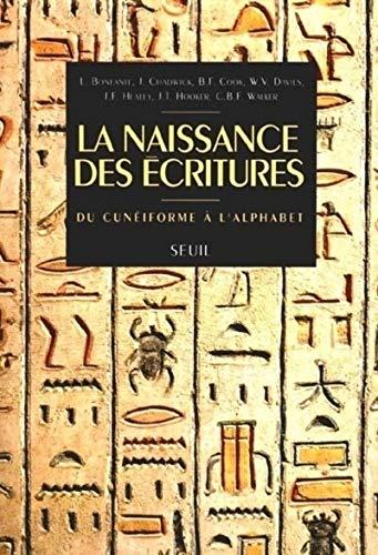 La naissance des écritures: Du cunéiforme à l'alphabet by Collect