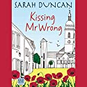 Kissing Mr Wrong Audiobook by Sarah Duncan Narrated by Annie Aldington