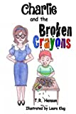 img - for Charlie and the Broken Crayons book / textbook / text book
