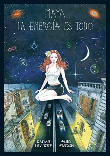 Maya La energía es todo: Fantasía urbana (Spanish Edition) by [Litvinoff,