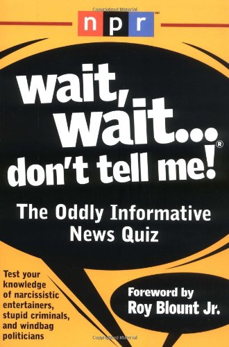 Wait, Wait.Don't Tell Me!: The Oddly Informative News Quiz pdf