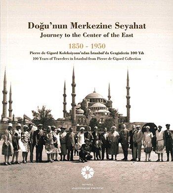 dounun-merkezine-seyahat-1850-1950-pierre-de-gigord-koleksiyonundan-istanbulda-gezginlerin-100-yili-