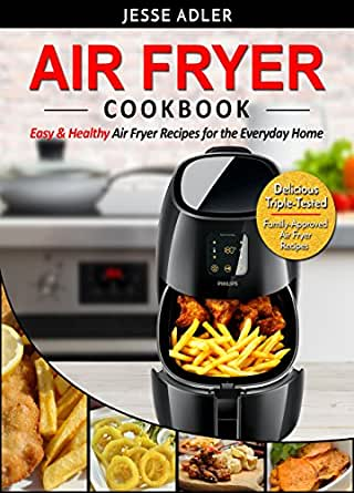 Air Fryer Cookbook: Easy & Healthy Air Fryer Recipes For