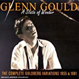 Glenn Gould -The Complete Goldberg V Ariations (1955 & 1981) : A State Of Wonder