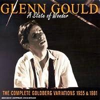 Glenn Gould -The Complete Goldberg V Ariations (1955 & 1981) : A State Of Wonder