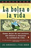 img - for La Bolsa o la Vida (Spanish Edition) [Paperback] [1997] (Author) Joe Dominguez, Vicki Robin book / textbook / text book