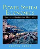 img - for Power System Economics: Designing Markets for Electricity by Steven Stoft (2002-05-28) book / textbook / text book