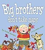 Big Brothers Don't Take Naps, Louise Borden, 1416955038
