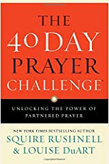 The 40 Day Prayer Challenge: Unlocking the Power of Partnered Prayer Paperback