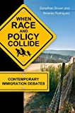 When Race and Policy Collide: Contemporary Immigration Debates