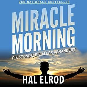 Miracle Morning: Die Stunde, die alles verändert Hörbuch