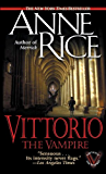 Vittorio, the Vampire (New Tales of the Vampires Book 2)