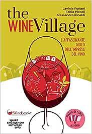 The Wine Village. L'affascinante gioco dell'impresa del vino. Con Carte