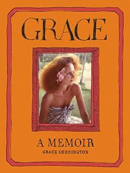 Grace: A Memoir by [Coddington, Grace]