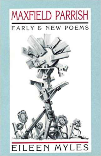 Maxfield parrish early new poems eileen myles 9780876859759 maxfield parrish early new poems eileen myles 9780876859759 amazon books fandeluxe Choice Image