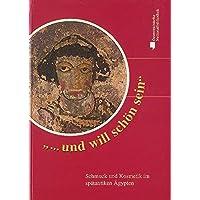 ... und will schön sein: Schmuck und Kosmetik im spätantiken Ägypten (Nilus. Studien zur Kultur Ägyptens und des Vorderen Orients)