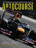 Autocourse 2012-2013: The World's Leading Grand Prix Annual (Autocourse: The World's Leading Grand Prix Annual)