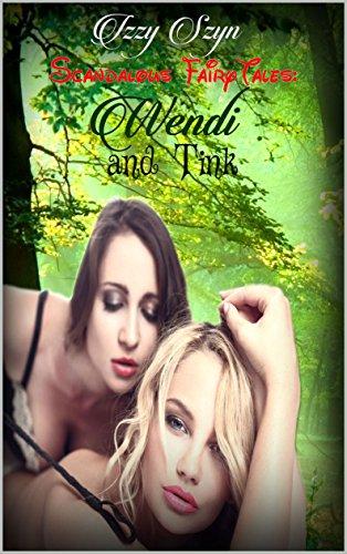 Wendi and Tink (Scandalous Fairytales Book 1) by [Szyn, Izzy]