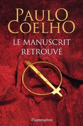 Le Manuscrit Retrouvé (French Edition) eBook: Paulo Coelho