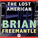 The Lost American Audiobook by Brian Freemantle Narrated by Frazer Douglas