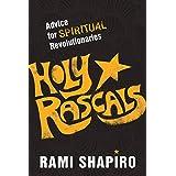 Holy Rascals: Advice for Spiritual Revolutionaries