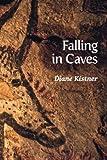 Falling in Caves, Diane Kistner, 1938853377