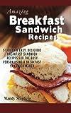Breakfast Sandwich Recipes, Mandy Stephens, 1494942879