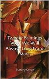 Twenty Paintings Why We Will Always Love Franz Marc