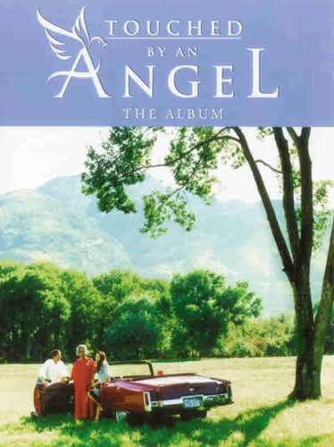 Touched by an Angel -- The Album: Piano/Vocal/Chords (Sing With All The Voices Of The Mountain)