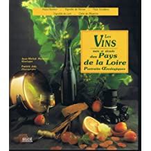 Les vins, mets et alcools des pays de la Loire: Portraits oenologiques