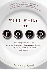 Will Write for Food: The Complete Guide to Writing Cookbooks, Restaurant Reviews, Articles, Memoir, Fiction and More (Will Write for Food: The Complete Guide to Writing Blogs,) Paperback