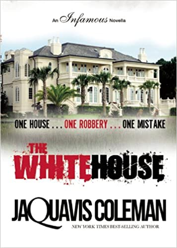Amazon.com  The White House (9781617752612)  JaQuavis Coleman  Books 993df354b