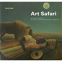 Art Safari: An Adventure in Looking for Children and Parents at the Museum of Modern Art