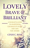 Lovely, Brave and Brilliant: A Woman's Guide to Happiness, Courage and Living the Life You Desire