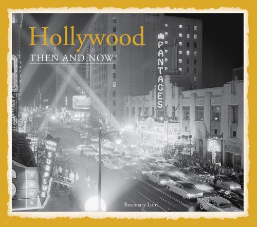 Hollywood: Then And Now®